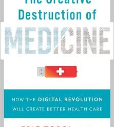 Creative Destruction Medicine by Eric Topol